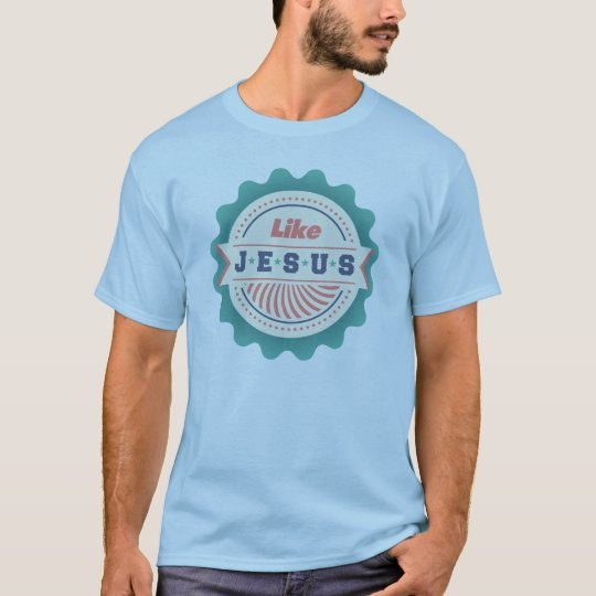 Like Jesus Blue T-Shirt