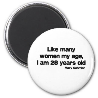 Like Many Women My Age quote 6 Cm Round Magnet