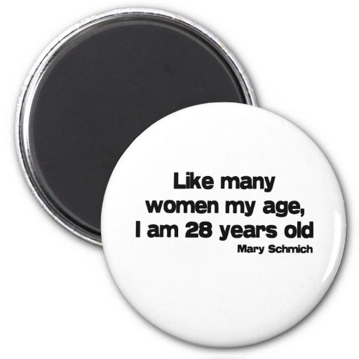 Like Many Women My Age quote Magnets