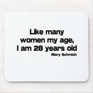 Like Many Women My Age quote Mouse Mats