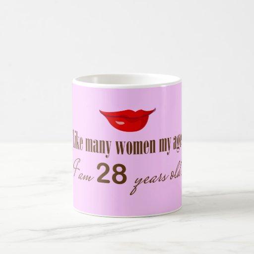 Like Most Women My Age - I am 28 Years Old Mug
