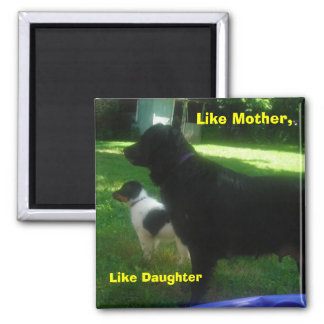 Like Mother, Like Daughter Square Magnet