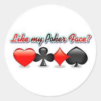 Like my Poker Face? Classic Round Sticker