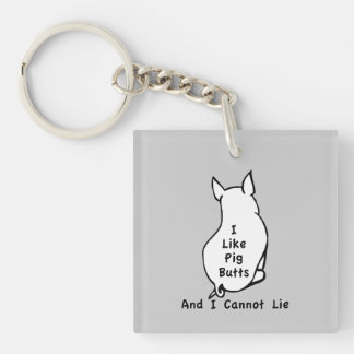 Like Pig Butts Single-Sided Square Acrylic Key Ring