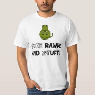 !Like Rawr and Stuff! T-Shirt