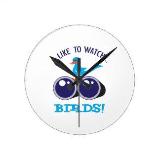 LIKE TO WATCH BIRDS ROUND CLOCK