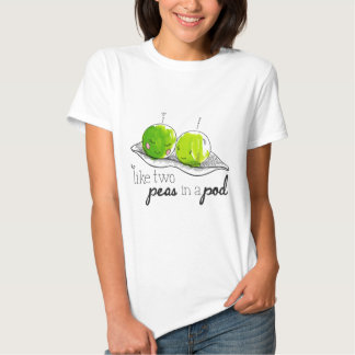 Like Two Peas in a Pod Tees
