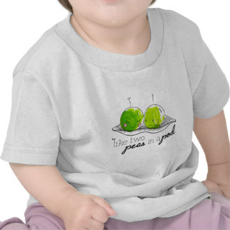 Like Two Peas in a Pod T Shirts