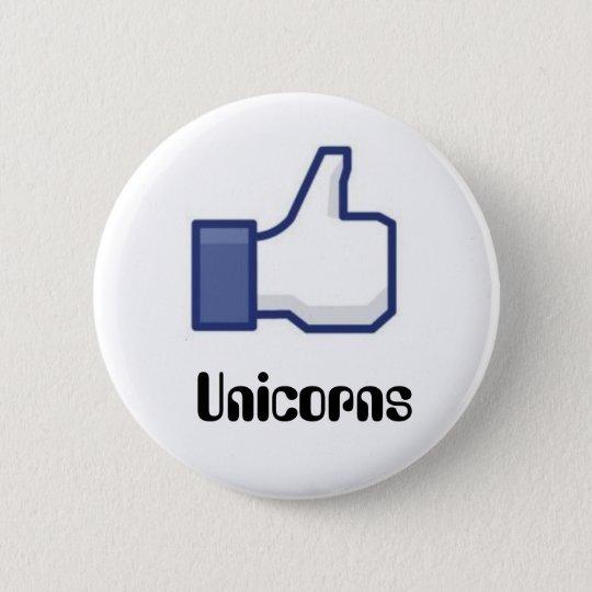 Like Unicorns 6 Cm Round Badge