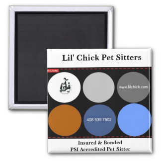 Lil' Chick Pet Sitters, Insured & BondedPSI Acc... Magnet