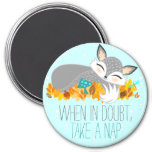 Lil Foxie Cub - When In Doubt, Take A Nap 7.5 Cm Round Magnet