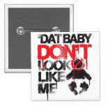 """Lil Jon """"Shawty Putt- Dat Baby Don't Look Like Me"""" 15 Cm Square Badge"""