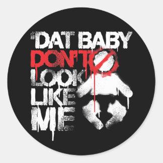 "Lil Jon ""Shawty Putt- Dat Baby Don't Look Like Me"" Round Sticker"