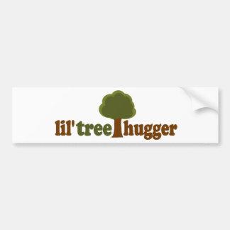 Lil tree hugger bumper sticker