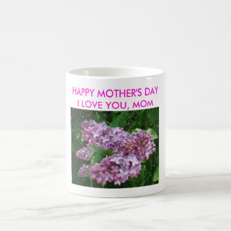 Lilacs, HAPPY MOTHER'S DAYI LOVE YOU, MOM Basic White Mug