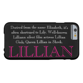"""LILLIAN"" Name/Meaning IPHONE 6 CASE Barely There iPhone 6 Case"
