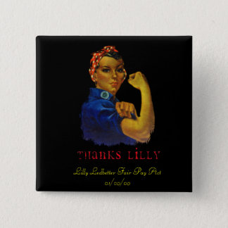 LILLY LEDBETTER FAIR PAY ACT 15 CM SQUARE BADGE