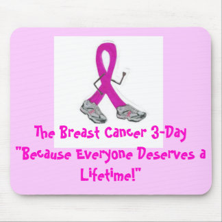 """lilman2, The Breast Cancer 3-Day""""Because Everyo... Mouse Pad"""