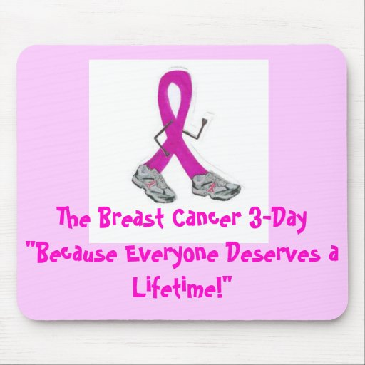 """lilman2, The Breast Cancer 3-Day""""Because Everyo... Mouse Pads"""