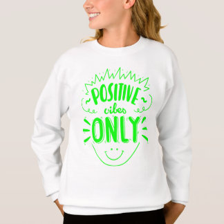 Lime Green Attitude Quote Happy Face Dreams Girls Sweatshirt