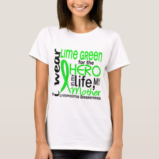 Lime Green For Hero 2 Mother Lymphoma T-Shirt