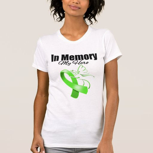 Lime Green Ribbon In Memory of My Hero Shirts