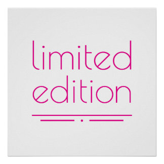 Limited Edition - One of a Kind Poster