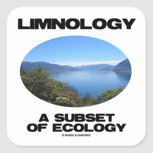 Limnology A Subset Of Ecology (Lake Oceanography) Square Sticker