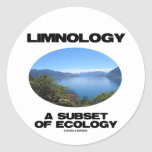 Limnology A Subset Of Ecology (Lake Oceanography) Classic Round Sticker