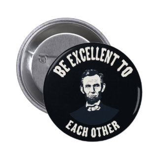 Lincoln - Be Excellent 6 Cm Round Badge