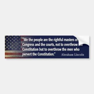 Lincoln Quote: pervert the Constitution Bumper Sticker