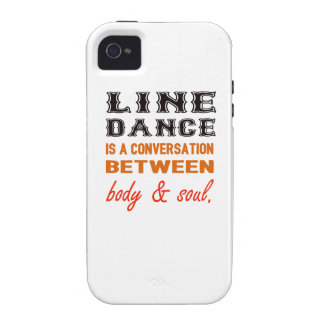 Line dance is a conversation between body & soul iPhone 4/4S cases