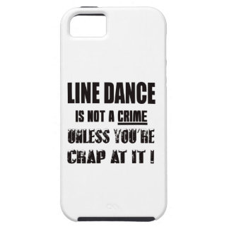 Line dance is not a crime iPhone 5 cases