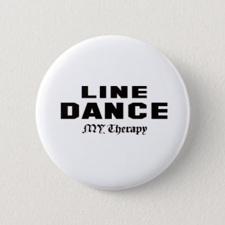 Line dance my therapy 6 cm round badge