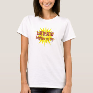 Line Dancing Brightens My Day T-Shirt