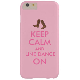 Line Dancing Gift Keep Calm Dancer Cowboy Boots Barely There iPhone 6 Plus Case