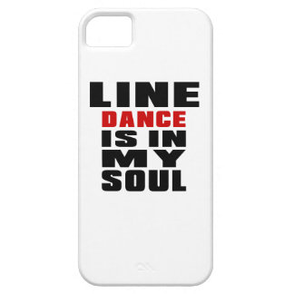 LINE DANCING is in my Soul Barely There iPhone 5 Case