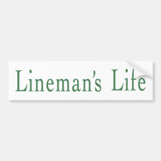 Lineman's Life Bumper Sticker