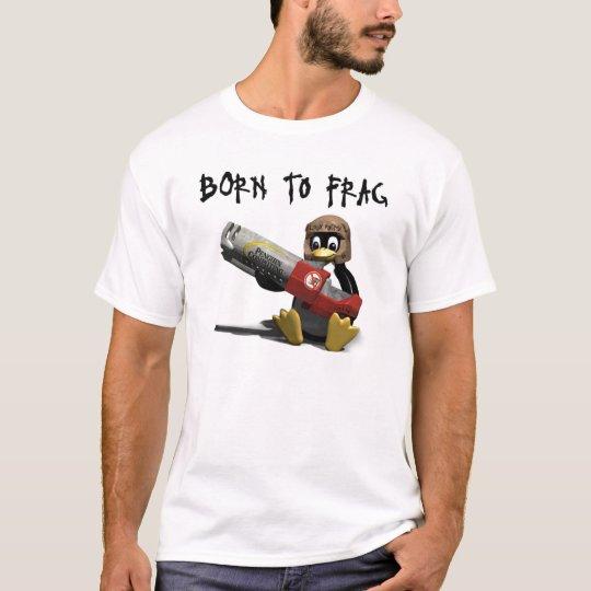 linux_born_frag T-Shirt