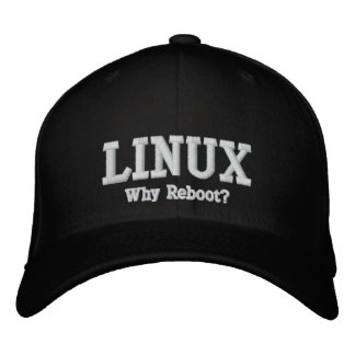 Linux, Why Reboot? Embroidered Cap