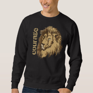 Lion head custom t-shirt- Courage Sweatshirt