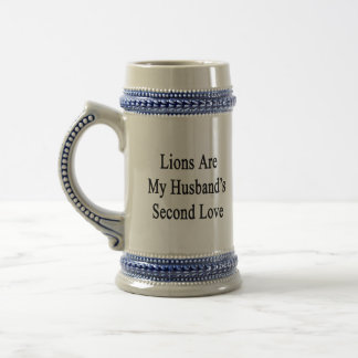 Lions Are My Husband's Second Love Beer Steins