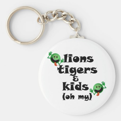 Lions Tigers & Kids (oh my) Keychains