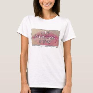 Lip Piercing FTW T-Shirt
