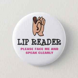 Lip Reader 6 Cm Round Badge