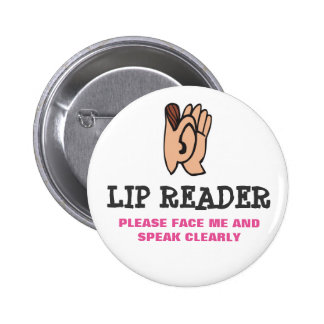 Lip Reader 6 Cm Round Badge