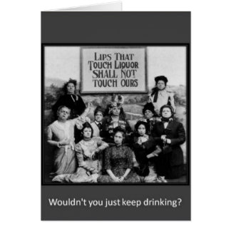Lips That Touch Liquor Shall Not Touch Ours Greeting Card