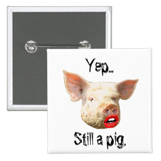 Lipstick on a Pig 15 Cm Square Badge