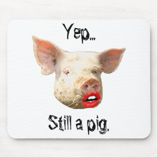 Lipstick on a Pig Mouse Mat