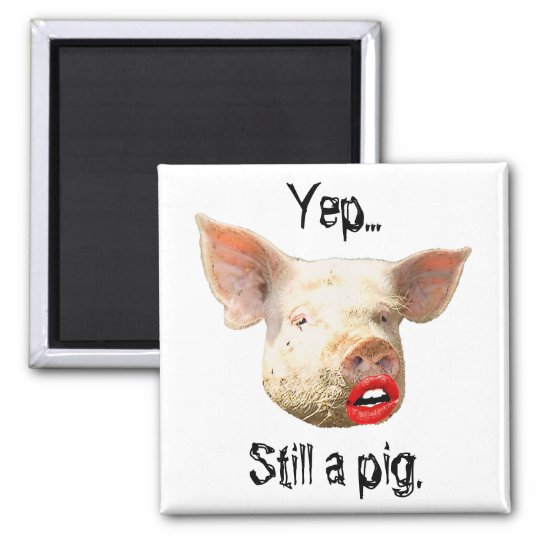 Lipstick on a Pig Square Magnet